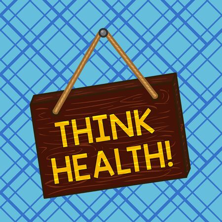 Conceptual hand writing showing Think Health. Concept meaning state of complete physical mental and social well being Square rectangle unreal cartoon wood on the coloured wall