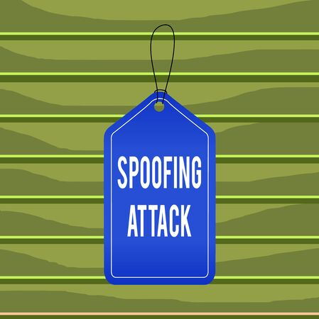 Conceptual hand writing showing Spoofing Attack. Concept meaning impersonation of a user, device or client on the Internet Empty tag colorful background label rectangle attach string
