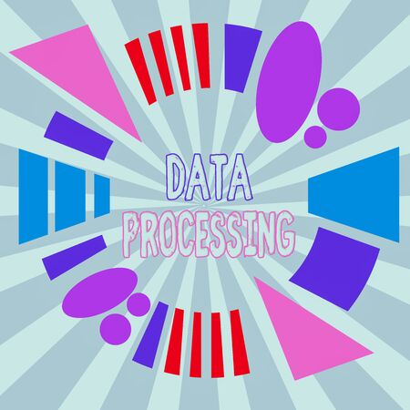Text sign showing Data Processing. Business photo showcasing collection and manipulation of items of data to produce Asymmetrical uneven shaped format pattern object outline multicolour design