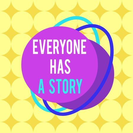 Word writing text Everyone Has A Story. Business photo showcasing Background storytelling telling your memories tales Asymmetrical uneven shaped format pattern object outline multicolour design