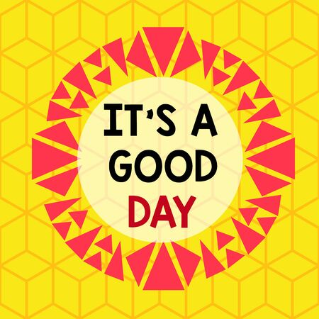 Conceptual hand writing showing It s A Good Day. Concept meaning Happy time great vibes perfect to enjoy life beautiful Asymmetrical uneven shaped pattern object multicolour design