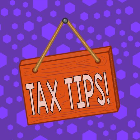 Writing note showing Tax Tips. Business concept for compulsory contribution to state revenue levied by government Square rectangle unreal cartoon wood on the coloured wall