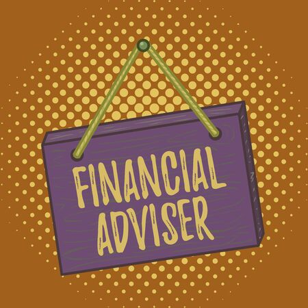 Conceptual hand writing showing Financial Adviser. Concept meaning demonstrating who is employed to provide financial services Square rectangle unreal cartoon wood on the coloured wall