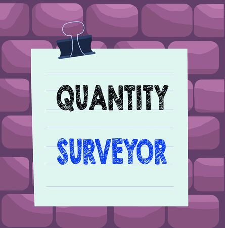 Handwriting text Quantity Surveyor. Conceptual photo calculate the cost of the materials and work needed Paper lines binder clip cardboard blank square notebook color background
