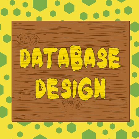 Text sign showing Database Design. Business photo showcasing organisation of data according to a database model Square rectangle unreal cartoon wood wooden nailed stuck on coloured wall