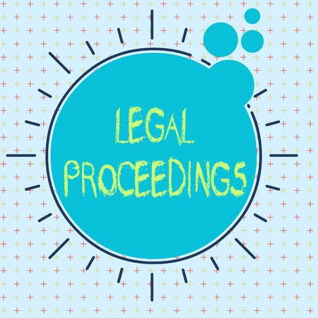 Text sign showing Legal Proceedings. Business photo text procedure instituted in a court of law to acquire benefit Asymmetrical uneven shaped format pattern object outline multicolour design