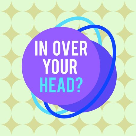 Word writing text In Over Your Head question. Business photo showcasing To be involved in a difficult situation problem Asymmetrical uneven shaped format pattern object outline multicolour design 版權商用圖片