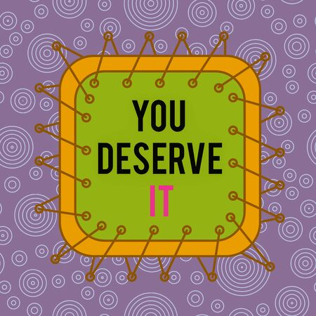 Word writing text You Deserve It. Business photo showcasing Reward for something well done Deserve Recognition award Asymmetrical uneven shaped format pattern object outline multicolour design Imagens