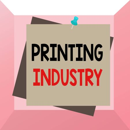 Conceptual hand writing showing Printing Industry. Concept meaning industry involved in production of printed matter Reminder color background thumbtack tack memo pin square