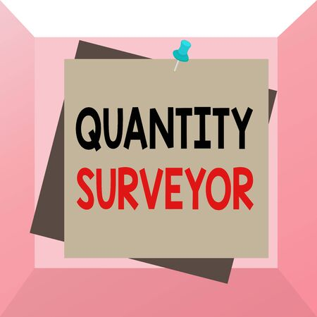 Conceptual hand writing showing Quantity Surveyor. Concept meaning calculate the cost of the materials and work needed Reminder color background thumbtack tack memo pin square