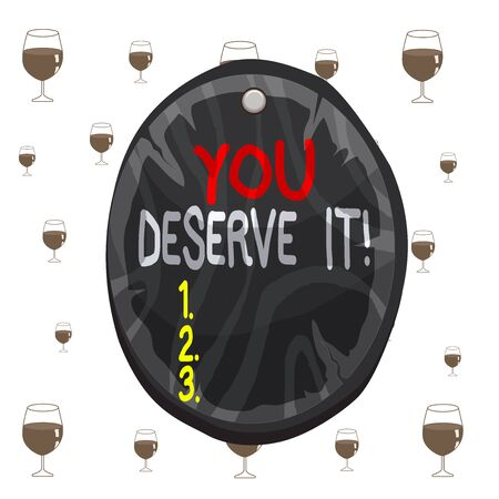 Text sign showing You Deserve It. Business photo text should have it because of their qualities or actions Oval plank rounded pinned wooden board circle shaped wood nailed background