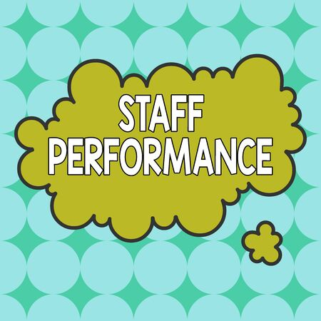 Text sign showing Staff Performance. Business photo showcasing The job related activities expected of a worker to execute Asymmetrical uneven shaped format pattern object outline multicolour design