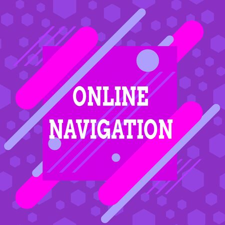 Word writing text Online Navigation. Business photo showcasing navigating a network of information resources in the web Asymmetrical uneven shaped format pattern object outline multicolour design