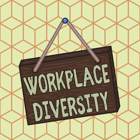 Writing note showing Workplace Diversity. Business concept for environment that accepts each individual differences Square rectangle unreal cartoon wood on the coloured wall