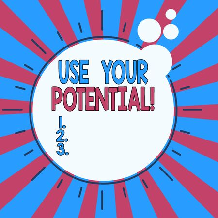 Word writing text Use Your Potential. Business photo showcasing achieve as much natural ability makes possible Asymmetrical uneven shaped format pattern object outline multicolour design