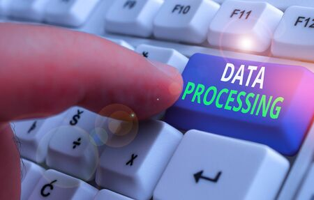 Writing note showing Data Processing. Business concept for collection and manipulation of items of data to produce