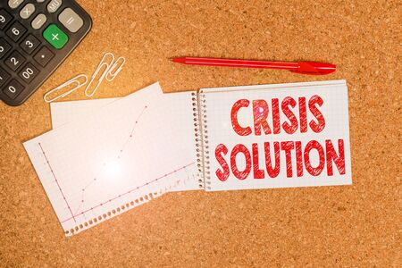Word writing text Crisis Solution. Business photo showcasing process by which an organization deals with a disruptive Desk notebook paper office cardboard paperboard study supplies table chart