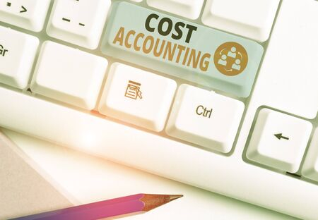 Handwriting text writing Cost Accounting. Conceptual photo the recording of all the costs incurred in a business