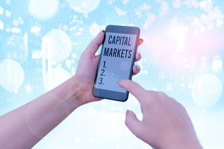 Word writing text Capital Markets. Business photo showcasing buyers and sellers engage in trade of financial securities
