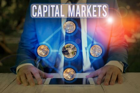 Word writing text Capital Markets. Business photo showcasing buyers and sellers engage in trade of financial securities Elements of this image furnished by NASA