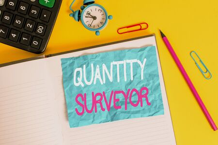 Conceptual hand writing showing Quantity Surveyor. Concept meaning calculate the cost of the materials and work needed Notebook calculator pencil crushed sheet color background