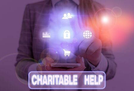 Word writing text Charitable Help. Business photo showcasing system of giving money or help free to those who are in need