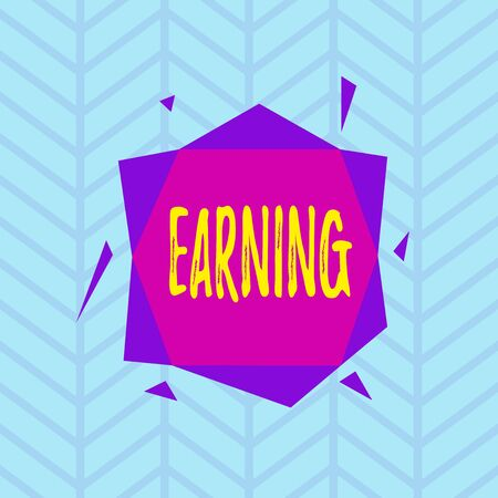 Conceptual hand writing showing Earning. Concept meaning something earned as compensation for labor or the use of capital Asymmetrical format pattern object outline multicolor design