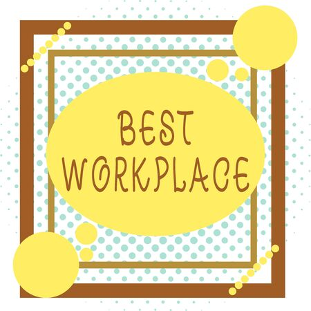 Word writing text Best Workplace. Business photo showcasing helps employees to grow individually Promotes meritocracy Asymmetrical uneven shaped format pattern object outline multicolour design