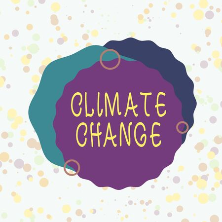 Handwriting text Climate Change. Conceptual photo change in the expected pattern of average weather of a region Asymmetrical uneven shaped format pattern object outline multicolour design