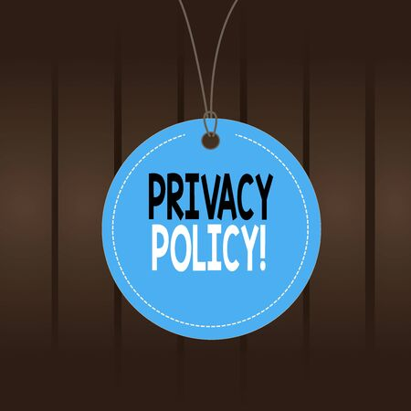 Writing note showing Privacy Policy. Business concept for statement or a legal document that discloses clients data Label string round empty tag colorful background small shape