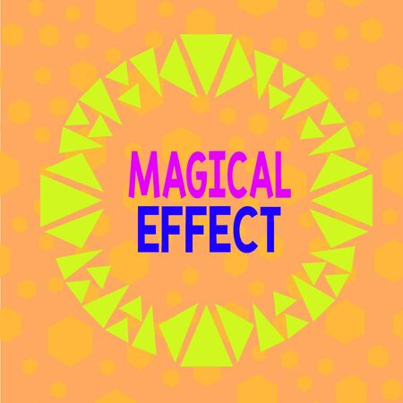 Text sign showing Magical Effect. Business photo showcasing produced by or as if by magic a magical transformation words Asymmetrical uneven shaped format pattern object outline multicolour design