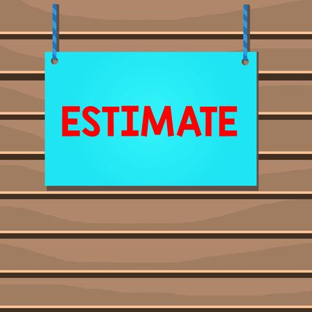Conceptual hand writing showing Estimate. Concept meaning roughly calculate judge value number quantity extent of something Wooden board wood empty frame fixed colorful striped string