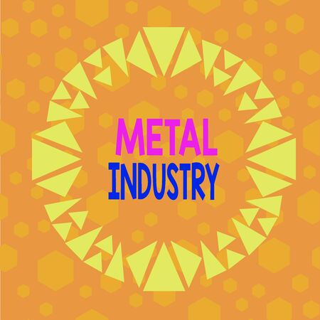 Text sign showing Metal Industry. Business photo showcasing primarily concerned with metallurgy and metalworking Asymmetrical uneven shaped format pattern object outline multicolour design