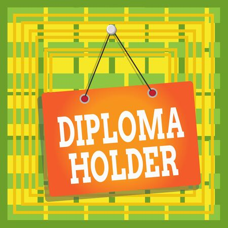 Text sign showing Diploma Holder. Business photo text a demonstrating successfully completed a particular course of study Colored memo reminder empty board blank space attach background rectangle