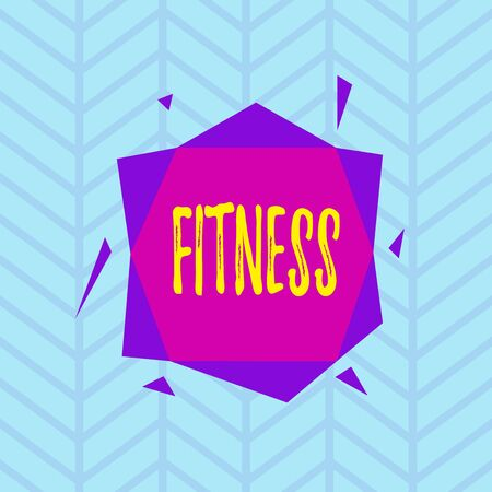 Conceptual hand writing showing Fitness. Concept meaning the state of health and wellbeing and the ability to perform Asymmetrical format pattern object outline multicolor design