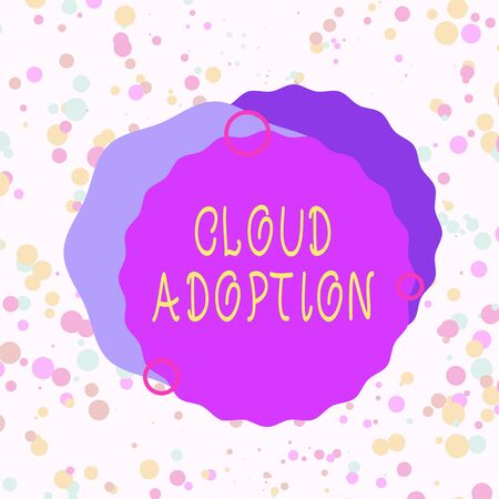 Handwriting text Cloud Adoption. Conceptual photo strategic move by organisations of reducing cost and risk Asymmetrical uneven shaped format pattern object outline multicolour design