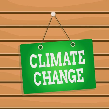 Conceptual hand writing showing Climate Change. Concept meaning change in the expected pattern of average weather of a region Memo reminder empty board attached background rectangle Stock Photo
