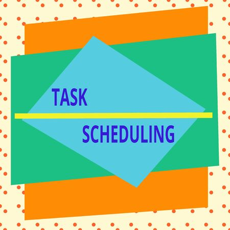 Conceptual hand writing showing Task Scheduling. Concept meaning The assignment of start and end times to a set of tasks Asymmetrical format pattern object outline multicolor design