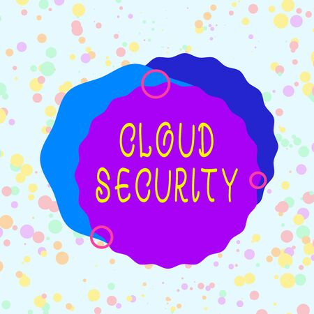 Handwriting text Cloud Security. Conceptual photo protection of data stored online from theft and deletion Asymmetrical uneven shaped format pattern object outline multicolour design