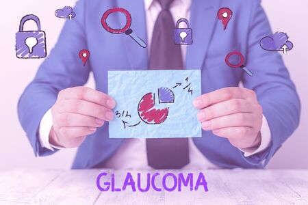 Conceptual hand writing showing Glaucoma. Concept meaning Eye diseases which result in damage to the optic nerve Vision loss