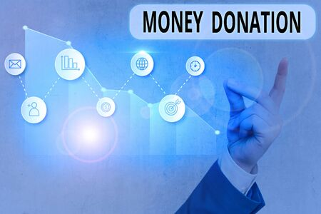 Text sign showing Money Donation. Business photo showcasing something which someone gives to a charity or other