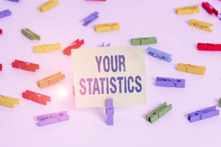 Word writing text Your Statistics. Business photo showcasing information based on a study of the number of times Colored clothespin papers empty reminder white floor background office
