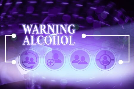 Writing note showing Warning Alcohol. Business concept for messages appear on the packaging of alcoholic beverages Stock Photo