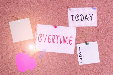 Word writing text Overtime. Business photo showcasing Time or hours worked in addition to regular working hours Corkboard color size paper pin thumbtack tack sheet billboard notice board