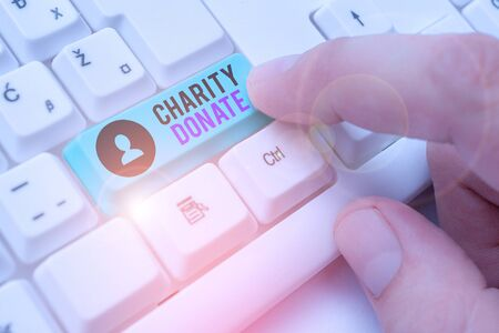 Word writing text Charity Donate. Business photo showcasing gift made by an individual to a nonprofit organization