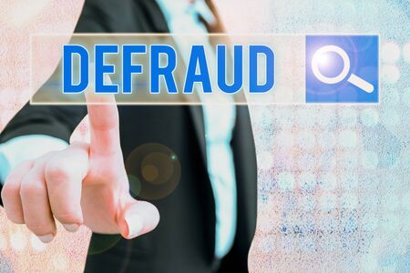 Text sign showing Defraud. Business photo showcasing to trick or cheat someone or something in order to get money
