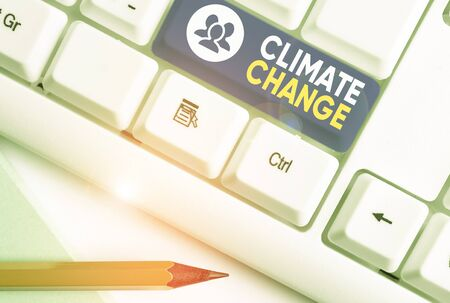 Writing note showing Climate Change. Business concept for change in the expected pattern of average weather of a region