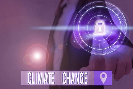 Text sign showing Climate Change. Business photo text change in the expected pattern of average weather of a region