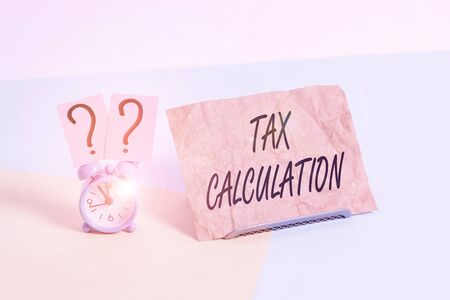 Word writing text Tax Calculation. Business photo showcasing an assessment of how much to pay to the government Mini size alarm clock beside a Paper sheet placed tilted on pastel backdrop