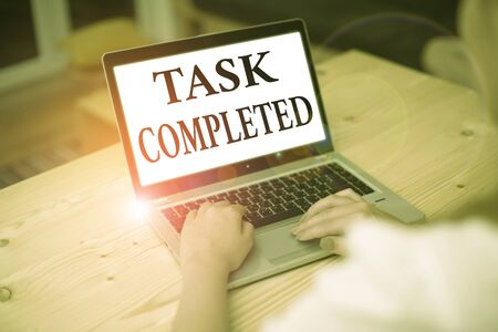 Writing note showing Task Completed. Business concept for Finished action or assignments that has no remaining duration